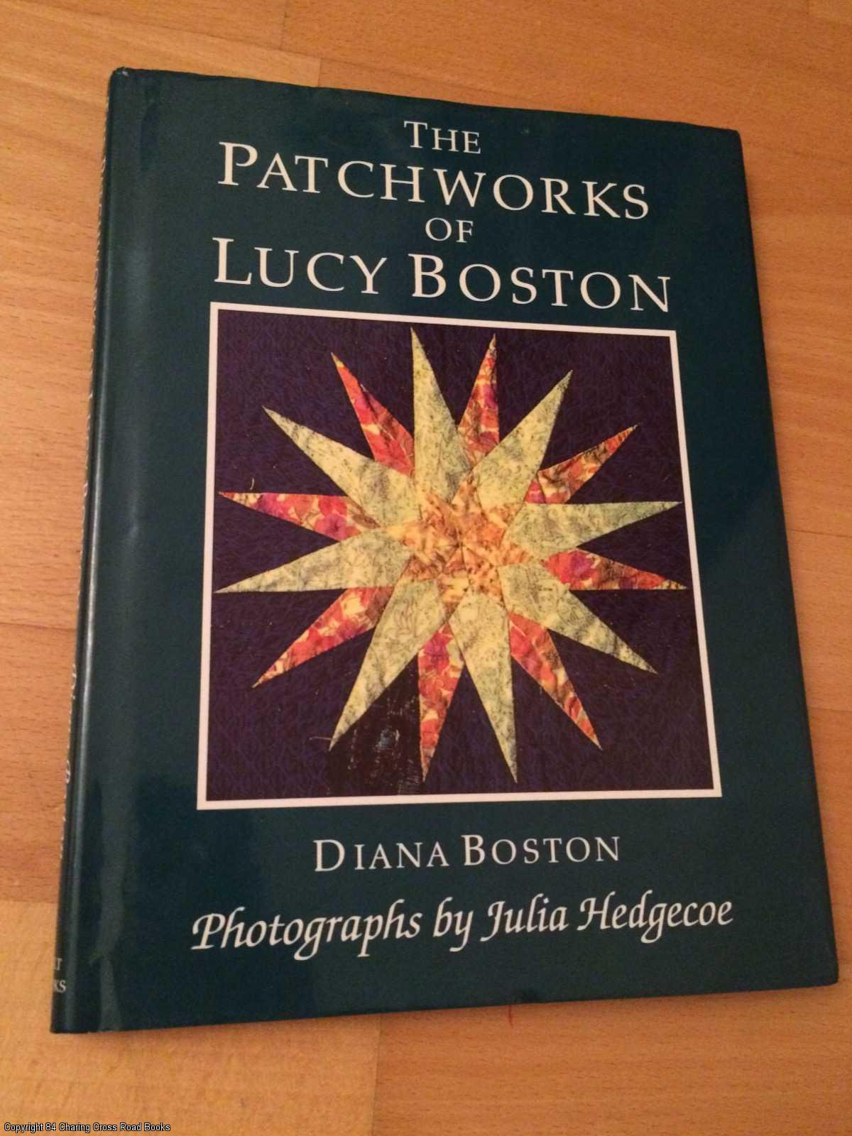 BOSTON, DIANA - Patchworks of Lucy Boston