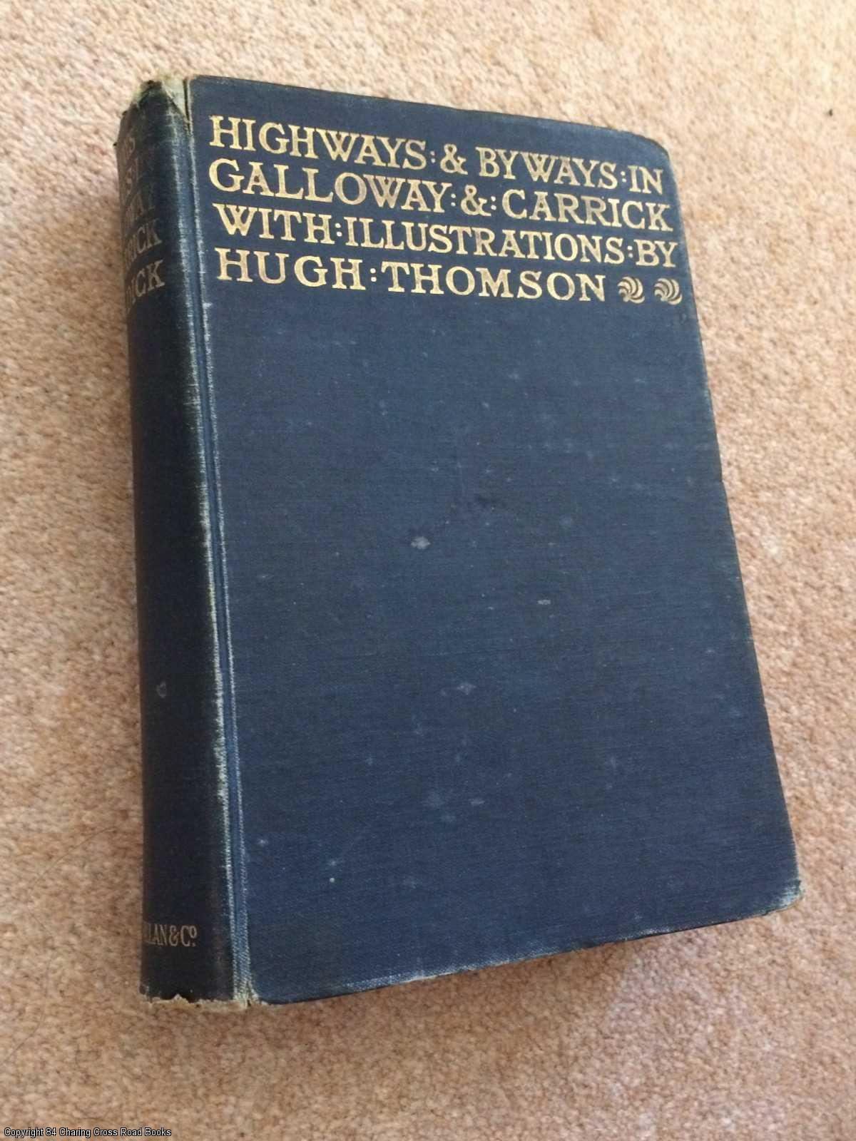 DICK, C H - Highways and Byways in Galloway and Carrick