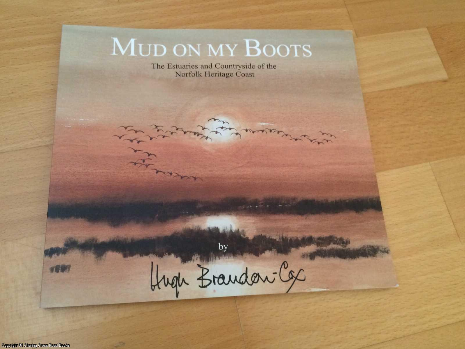 BRANDON-COX, HUGH - Mud on My Boots: The Estuaries and Countryside of the Norfolk Heritage Coast