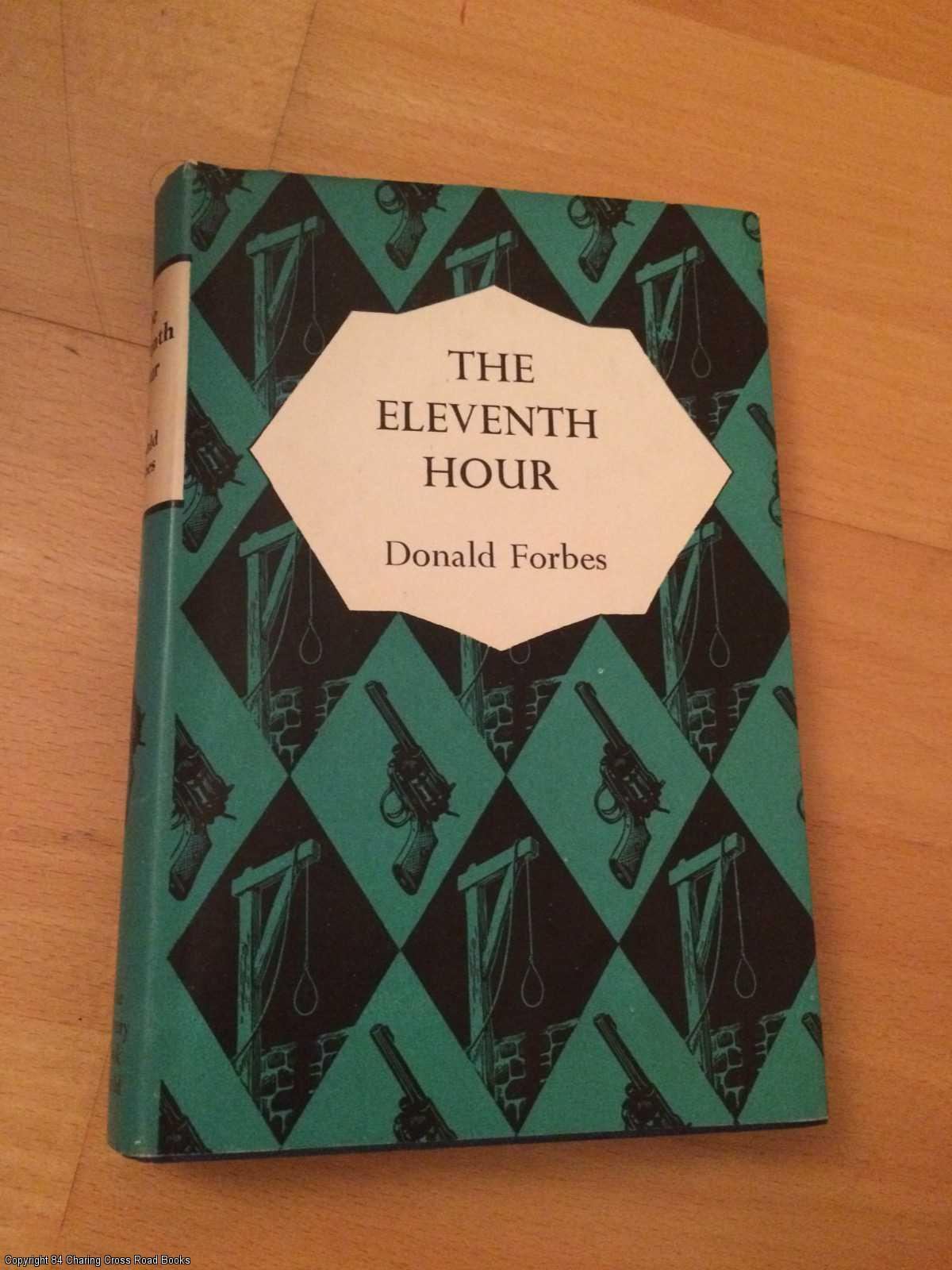FORBES, DONALD - The Eleventh Hour