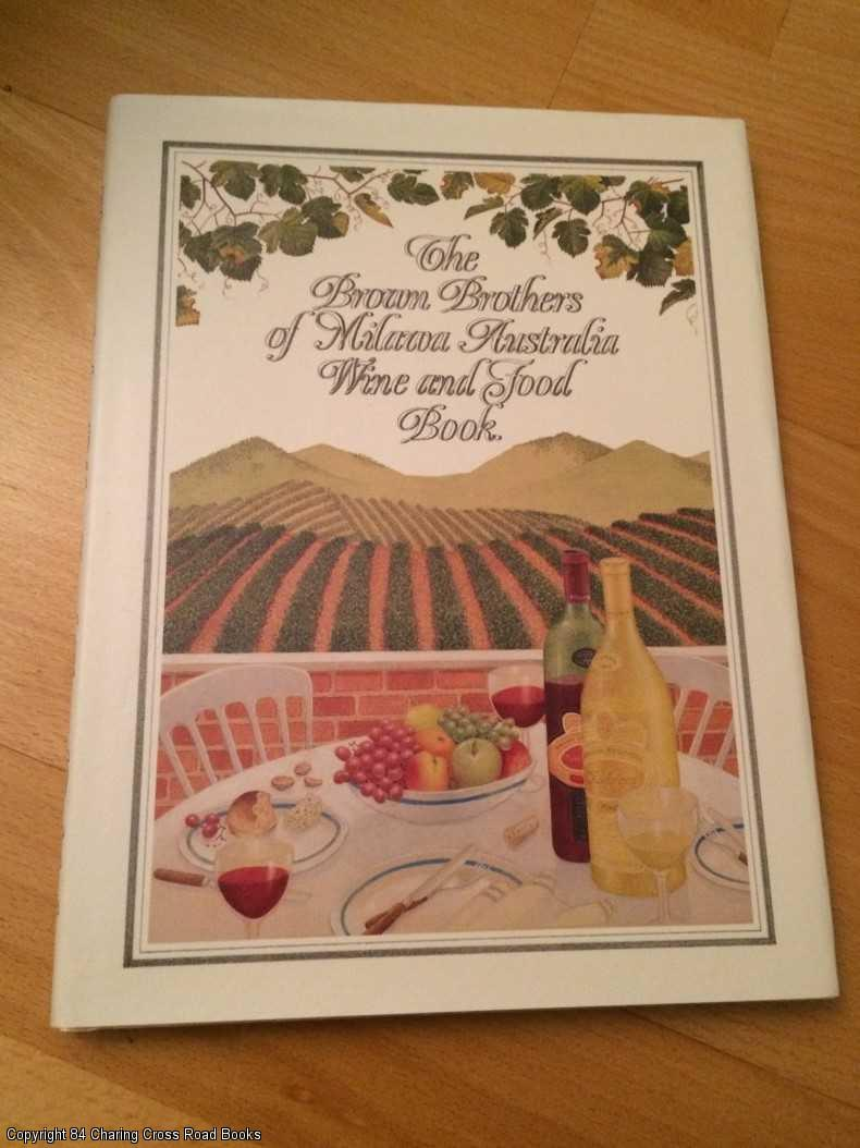BROWN BROTHERS - The Brown Brothers of Milawa Australia - Wine and Food Book