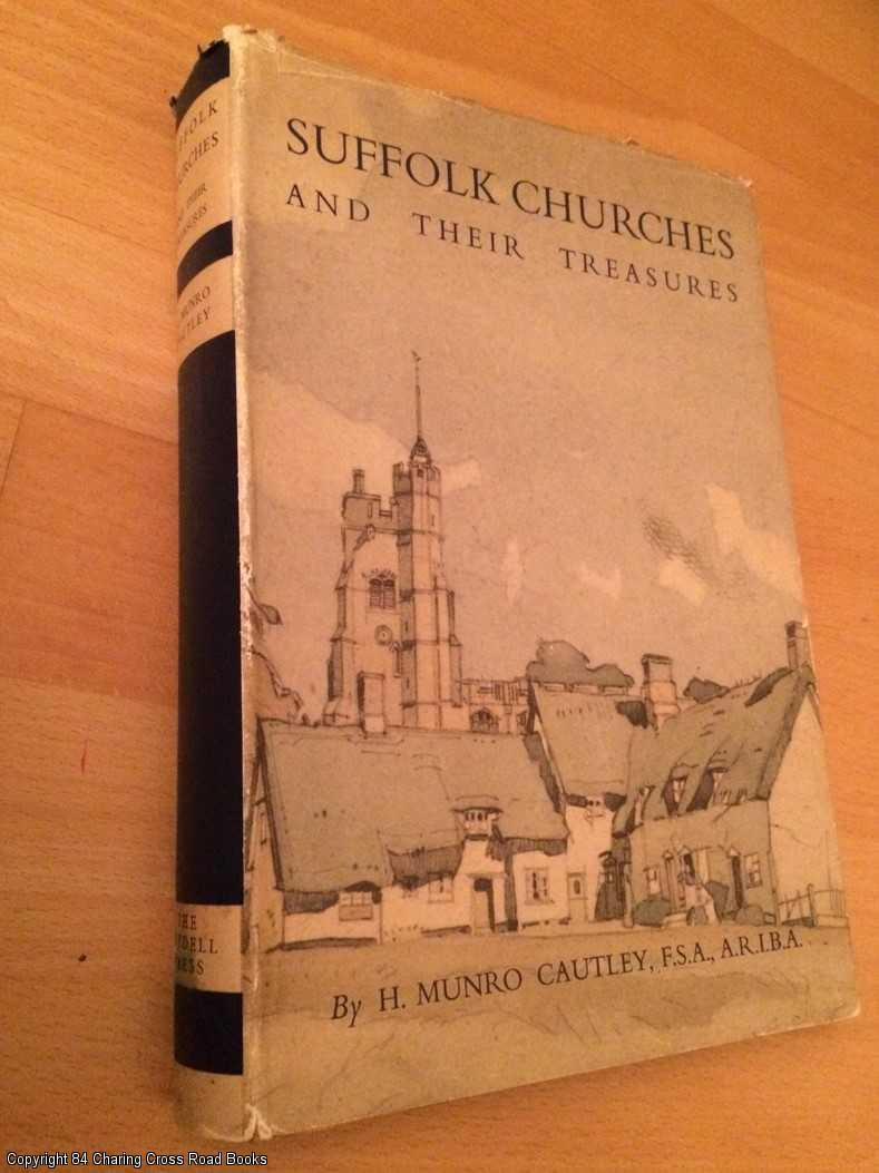 CAUTLEY, H. MUNRO - Suffolk Churches and Their Treasures