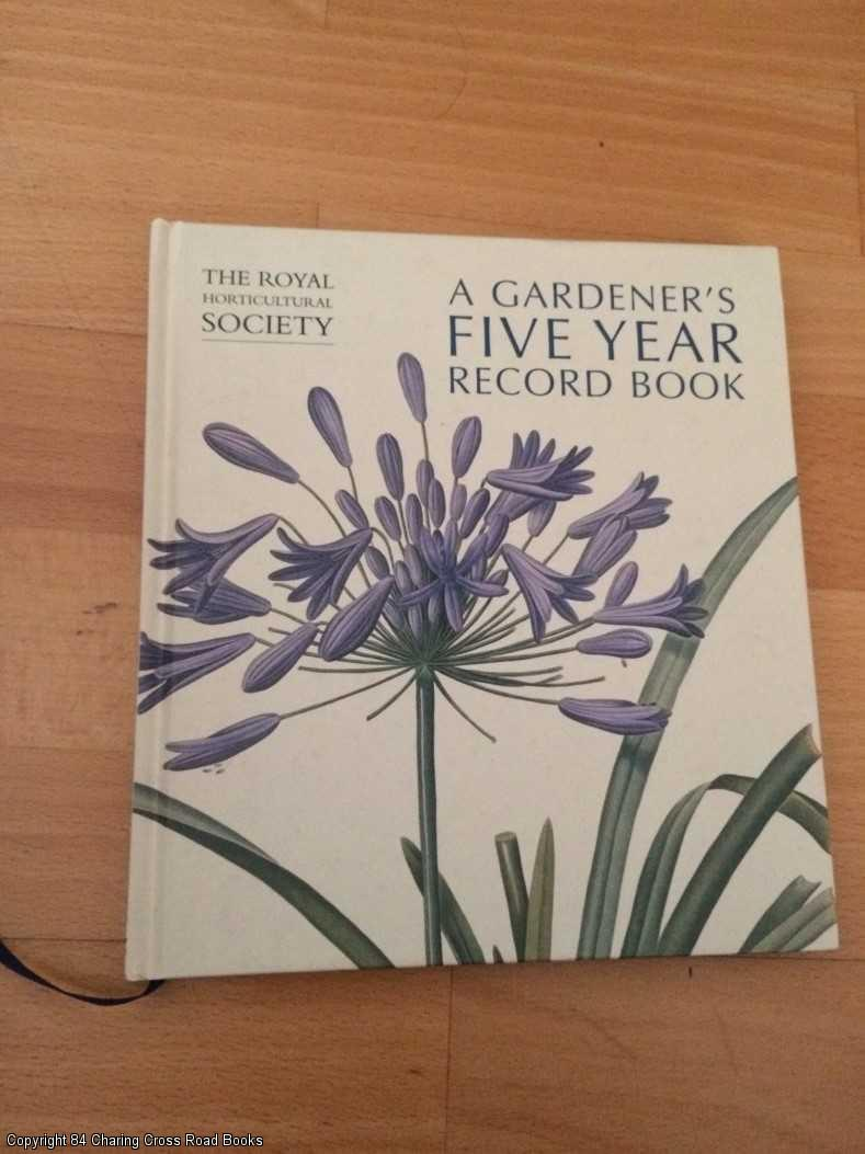 ELLIOTT, BRENT (FOREWORD) - The RHS Gardener's Five Year Record Book