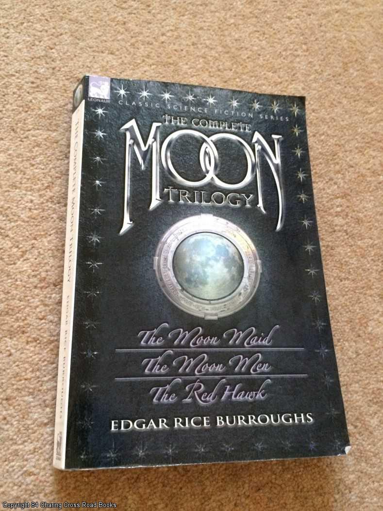 BURROUGHS, EDGAR RICE - The Complete Moon Trilogy: The Moon Maid, the Moon Men & the Red Hawk
