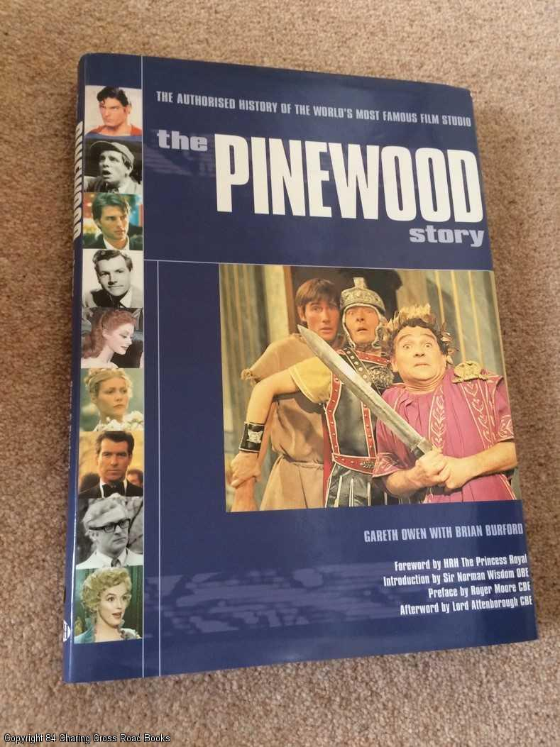 BURFORD, BILL, OWEN, GARETH - The Pinewood Story: The Authorised History of the World's Most Famous Film Studio