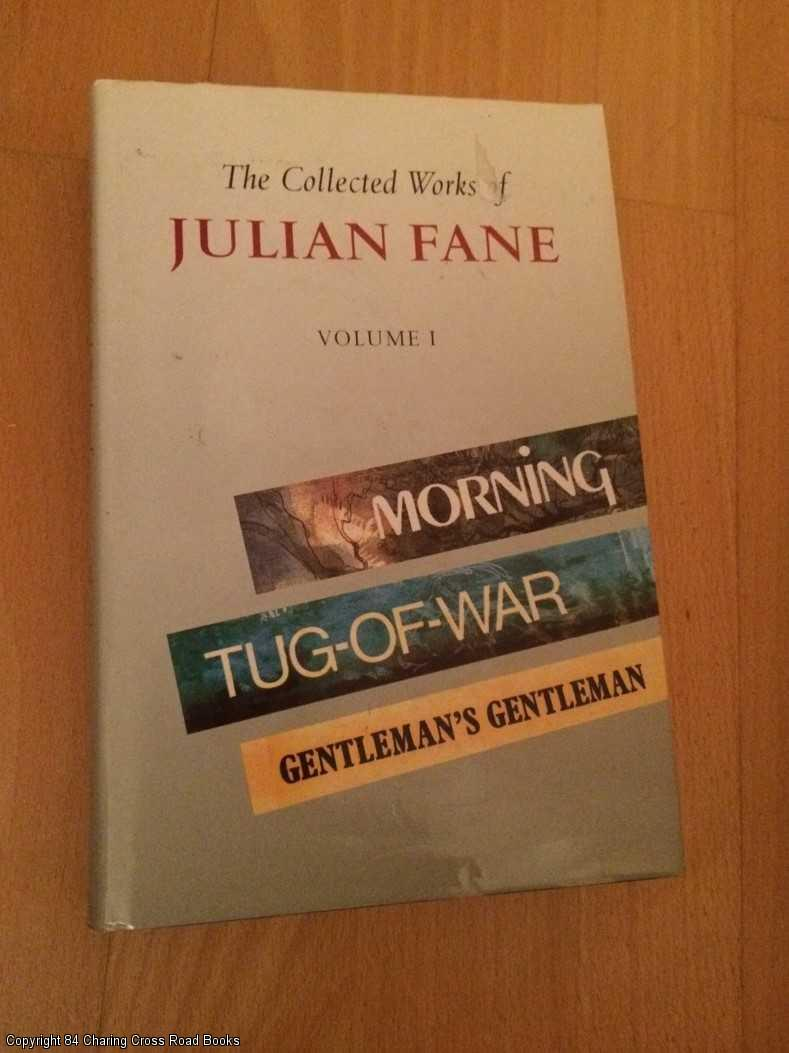 FANE, THE HONOURABLE JULIAN - The Collected Works of Julian Fane vol 1: Morning / Tug of War / Gentleman's Gentleman