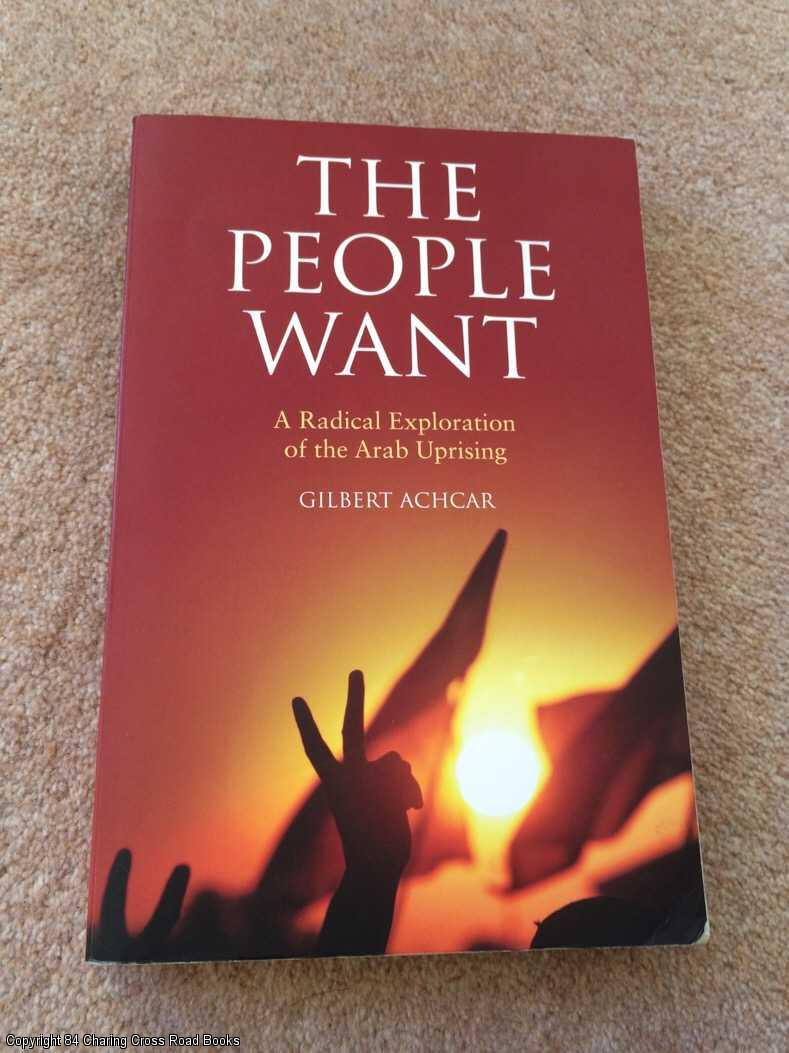 GILBERT ACHCAR - The People Want: A Radical Exploration of the Arab Uprising