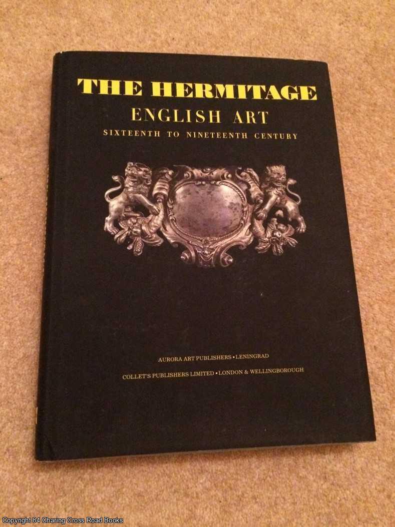 DUKELSKAYA, LARISA - The Hermitage: English Art, 16th - 19th Centuries - Painting, Sculpture, Prints, Drawings and Minor Arts