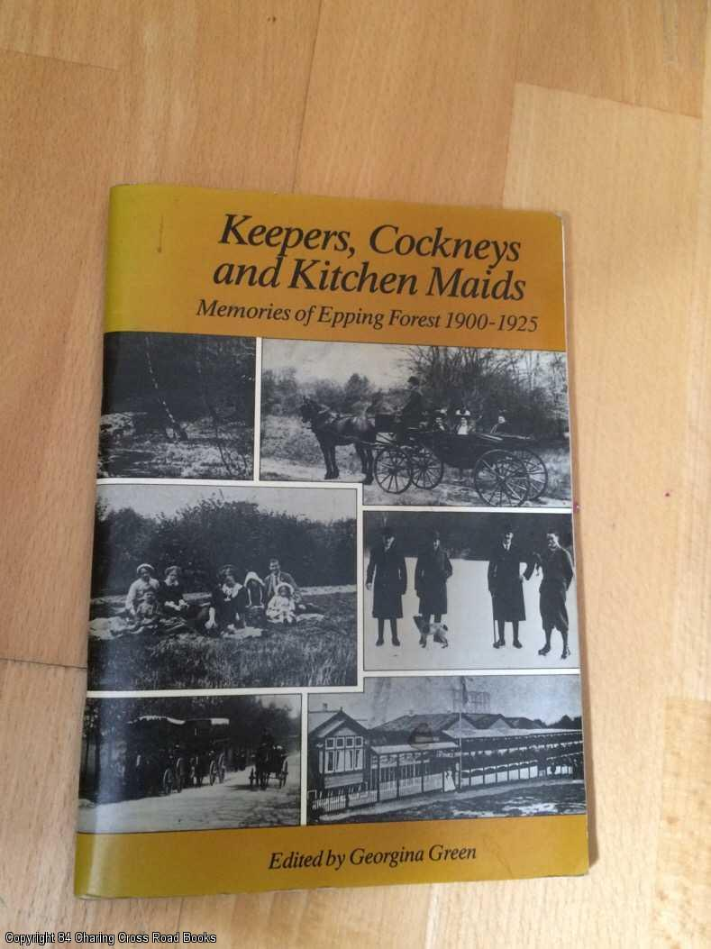GREEN, GEORGINA (ED.) - Keepers, Cockneys and Kitchen Maids: Memories of Epping Forest, 1900 - 1925