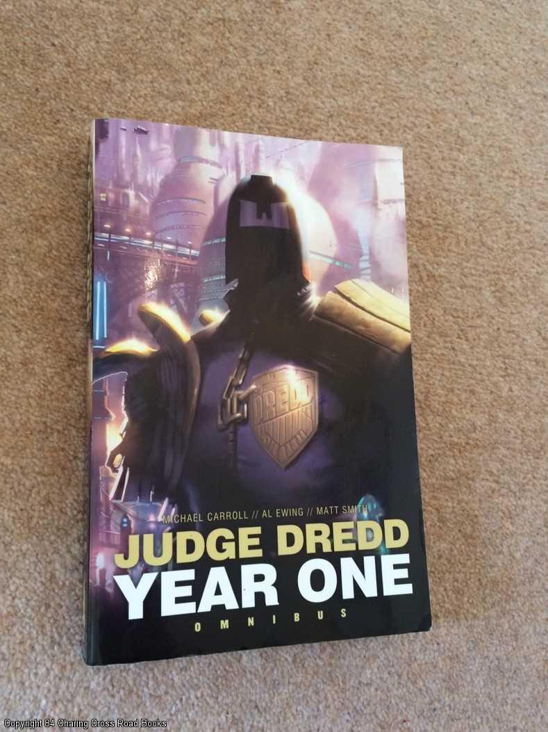 EWING, AL, SMITH, MATTHEW, CARROLL, MICHAEL - Judge Dredd Year One: Omnibus