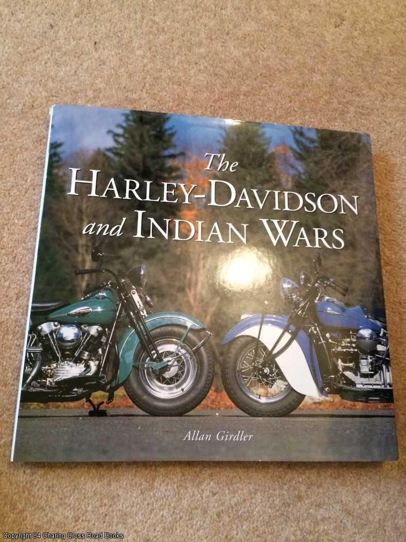 GIRDLER, ALLAN - The Harley-Davidson and Indian Wars