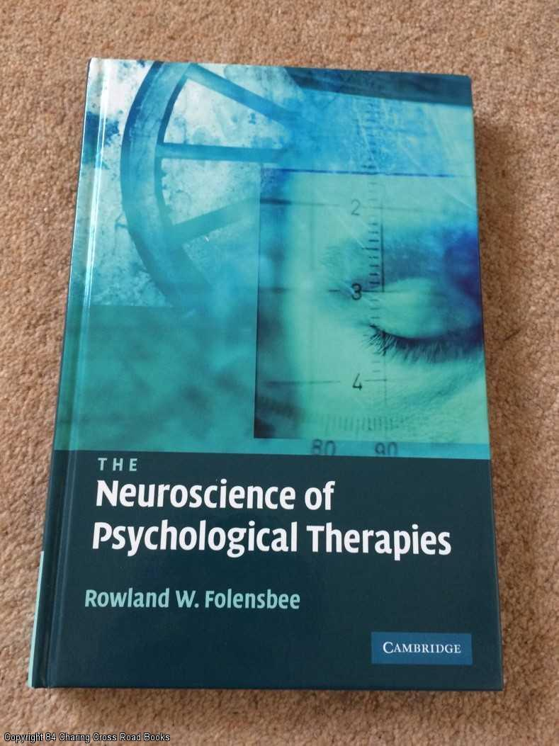 FOLENSBEE, ROWLAND - The Neuroscience of Psychological Therapies