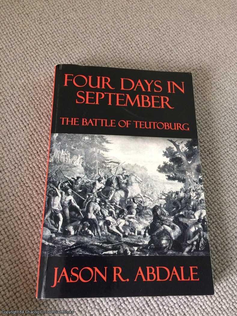ABDALE, JASON R. - Four Days in September - The Battle of Teutoburg
