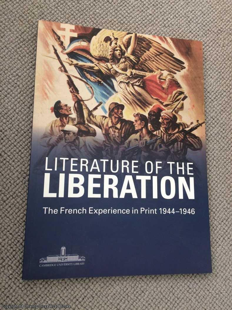 CHADWYCK-HEALEY, CHARLES - Literature of the Liberation: The French Experience in Print 1944 - 1946