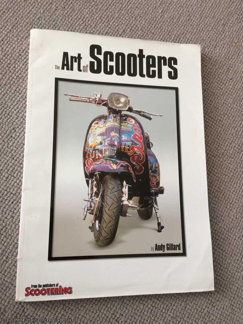 GILLARD, ANDY - The Art of Scooters