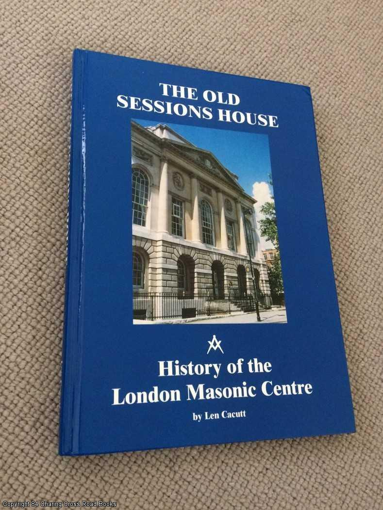 CACUTT, LEN - The Old Sessions House: Its Setting and Its History