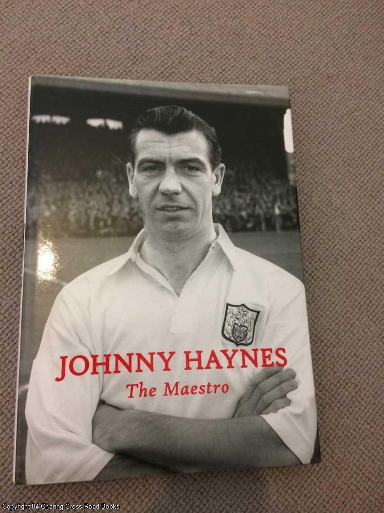 COTON, KEN, PLUMB, MARTIN - Johnny Haynes: The Maestro