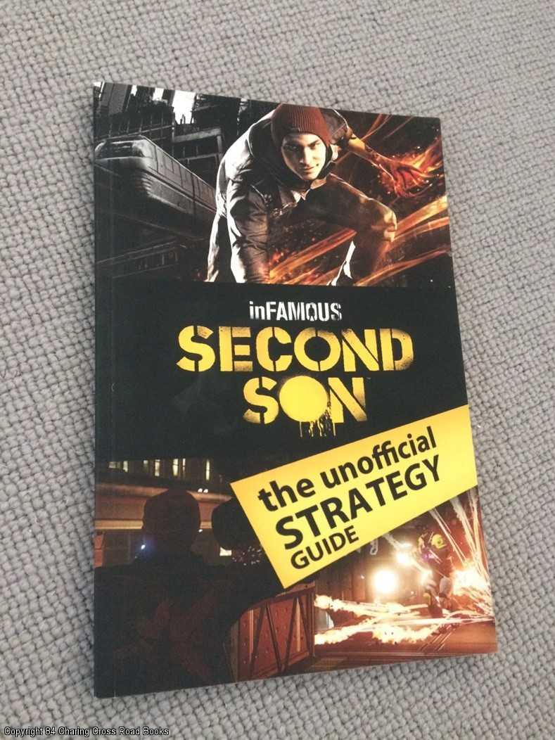 - inFamous Second Son: The Unofficial Strategy Guide