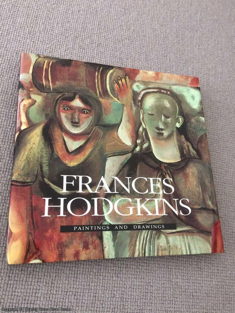 EASTMOND, ELIZABETH, BUCHANAN, IAIN, DUNN, MICHAEL - Frances Hodgkins: Paintings and Drawings