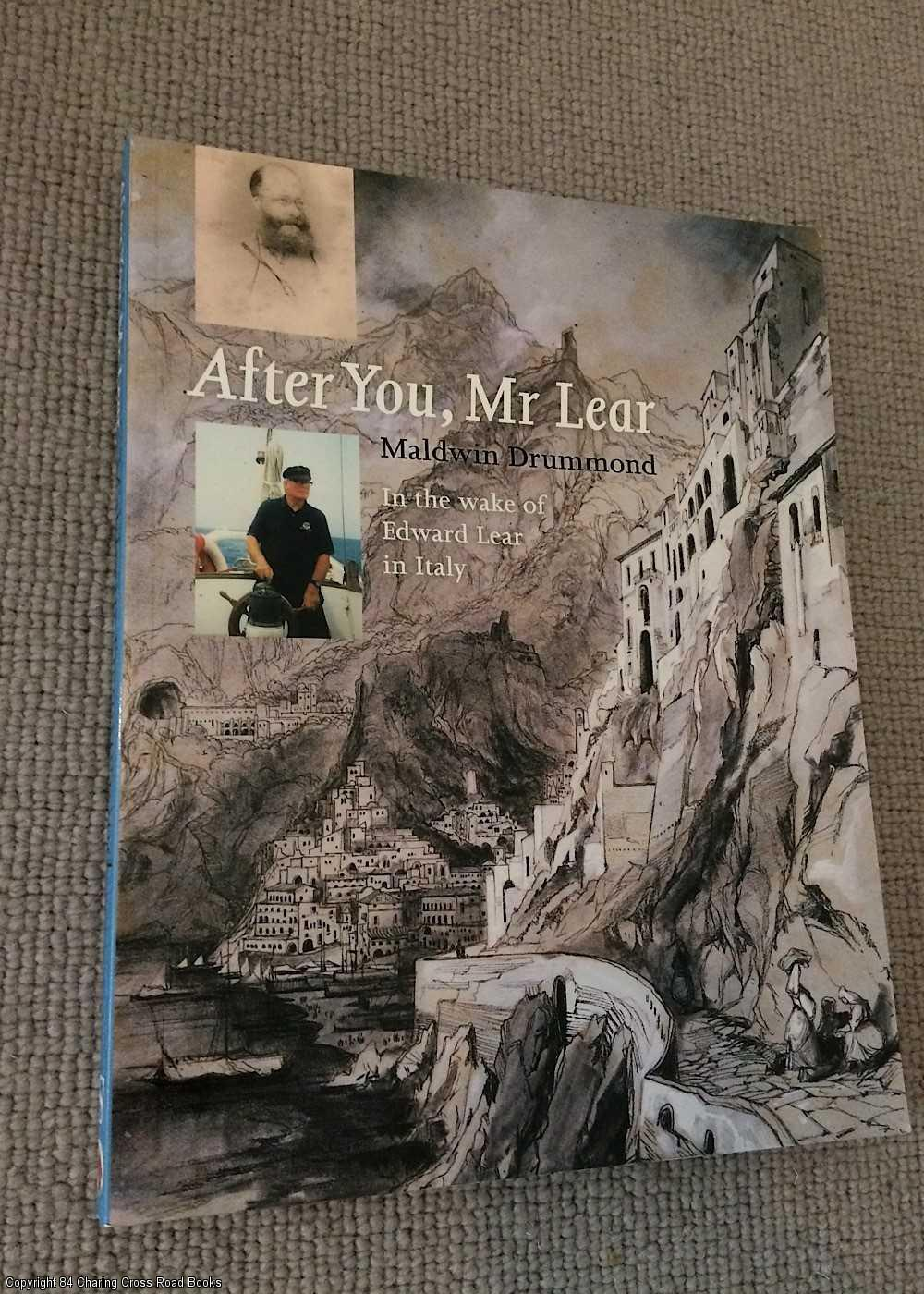 DRUMMOND, MALDWIN - After You, Mr Lear: In the wake of Edward Lear in Italy