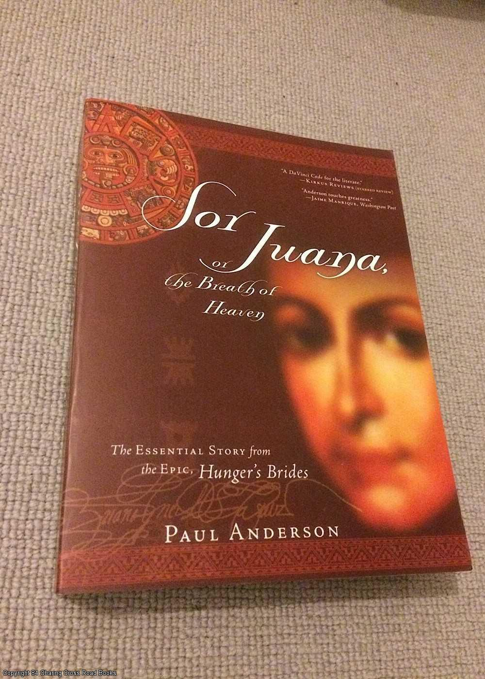 ANDERSON, PAUL - Sor Juana or the Breath of Heaven