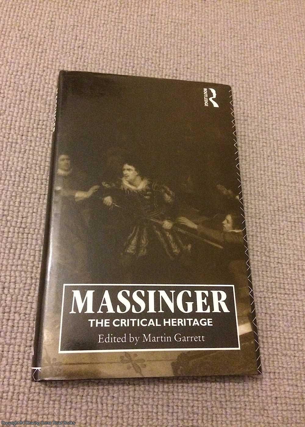 GARRETT, MARTIN (ED.) - Massinger - The Critical Heritage