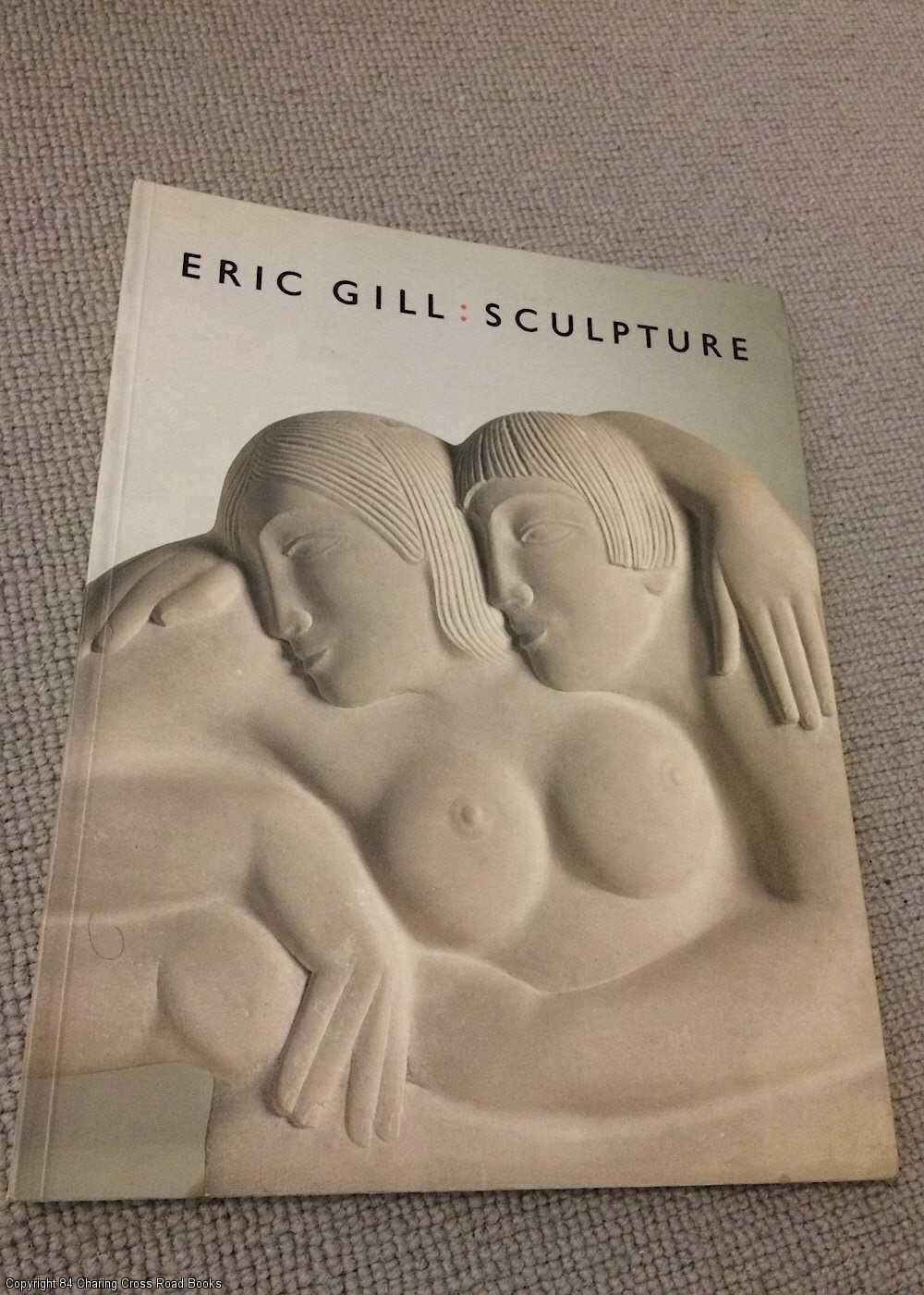 BARBICAN ART GALLERY, COLLINS, JUDY - Eric Gill: Sculpture