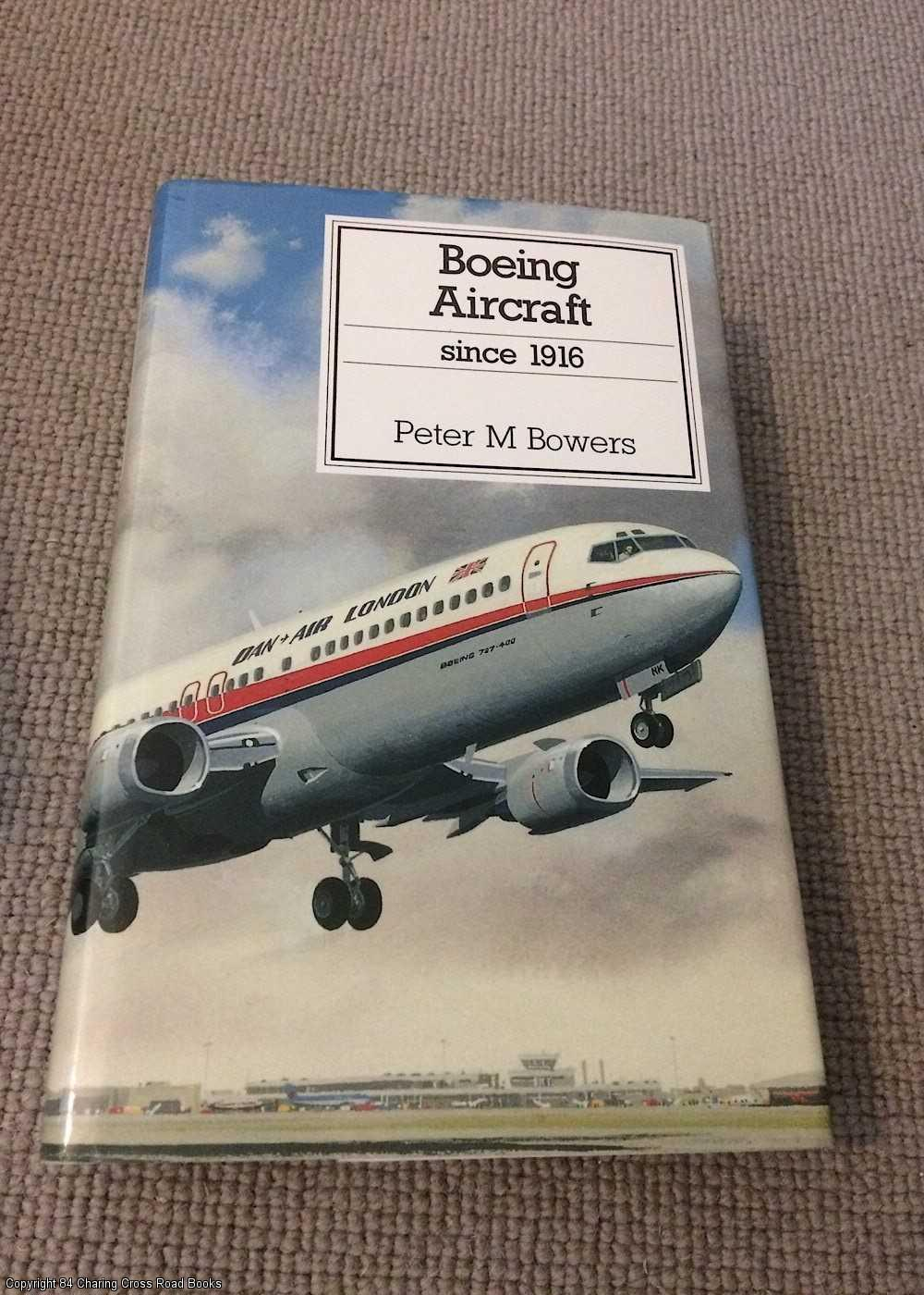 BOWERS, PETER M. - Boeing Aircraft Since 1916