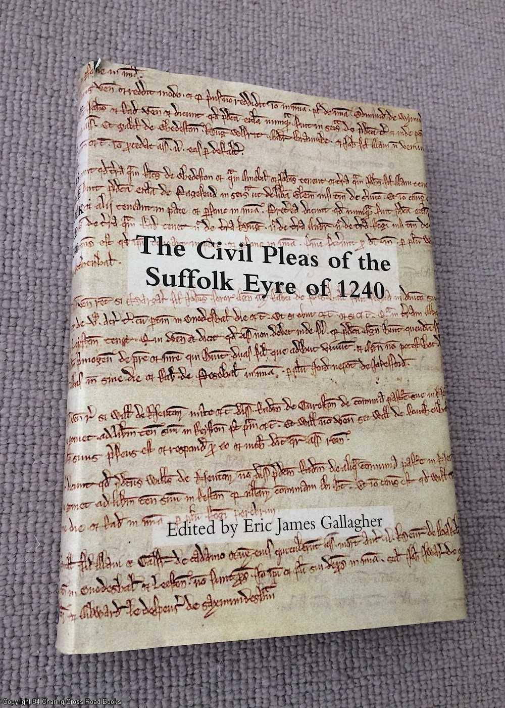 GALLAGHER, ERIC JAMES (ED.) - The Civil Pleas of the Suffolk Eyre of 1240