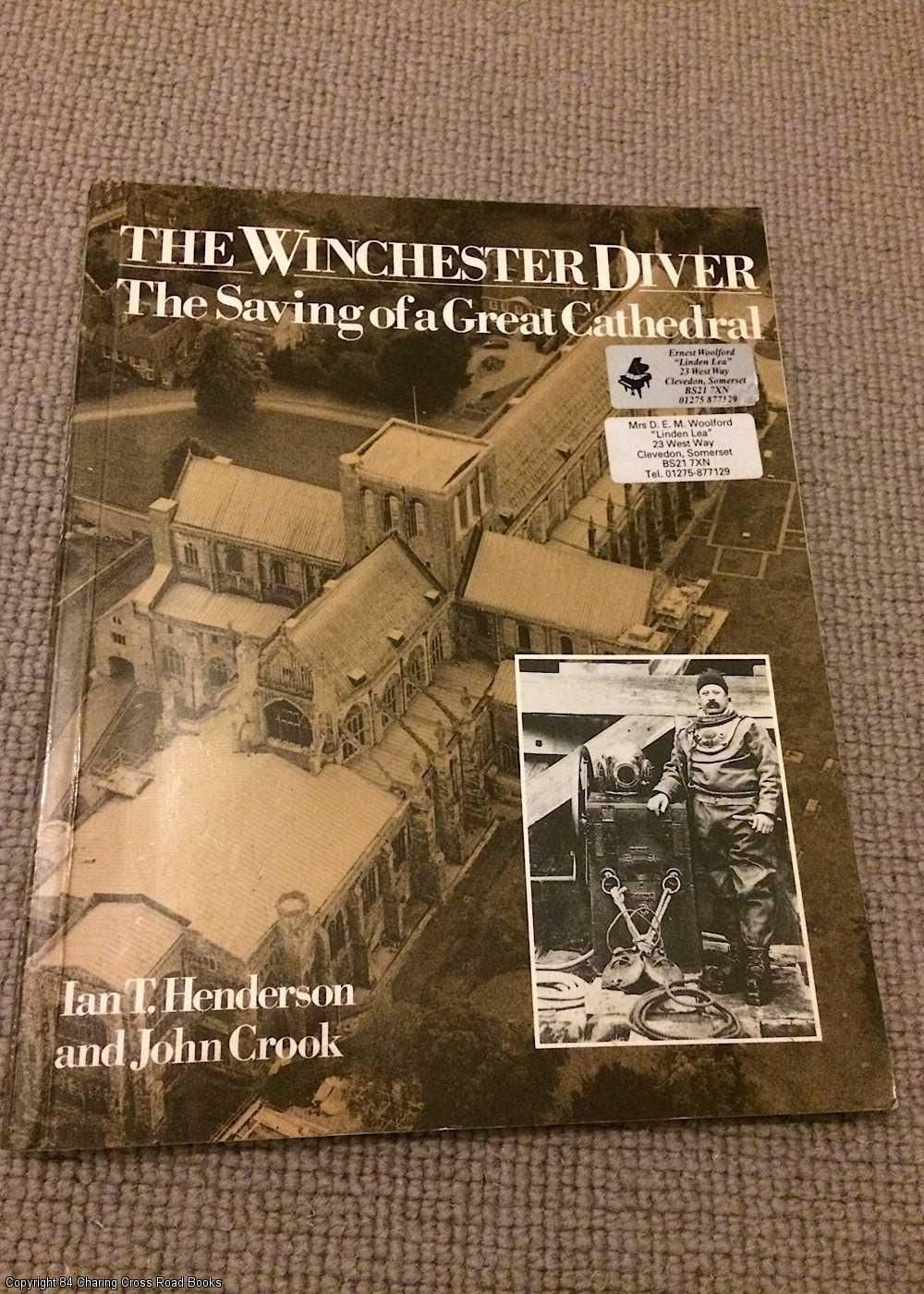 CROOK, JOHN, HENDERSON, IAN THOMSON - The Winchester Diver: The Saving of a Great Cathedral
