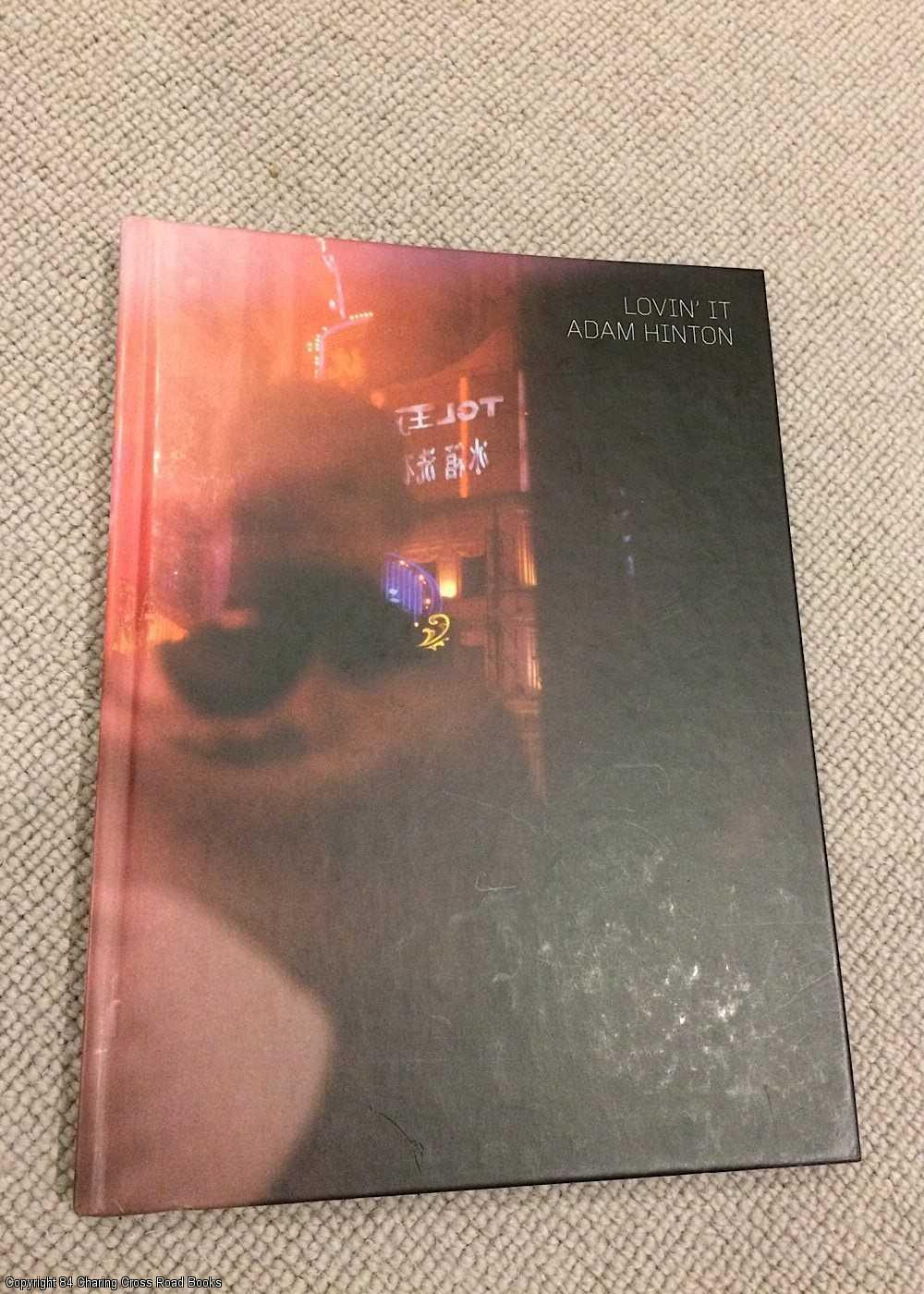 GITTINGS, JOHN, WARBURTON, NIGEL, HINTON, ADAM - Lovin' It: Photographs from Shanghai