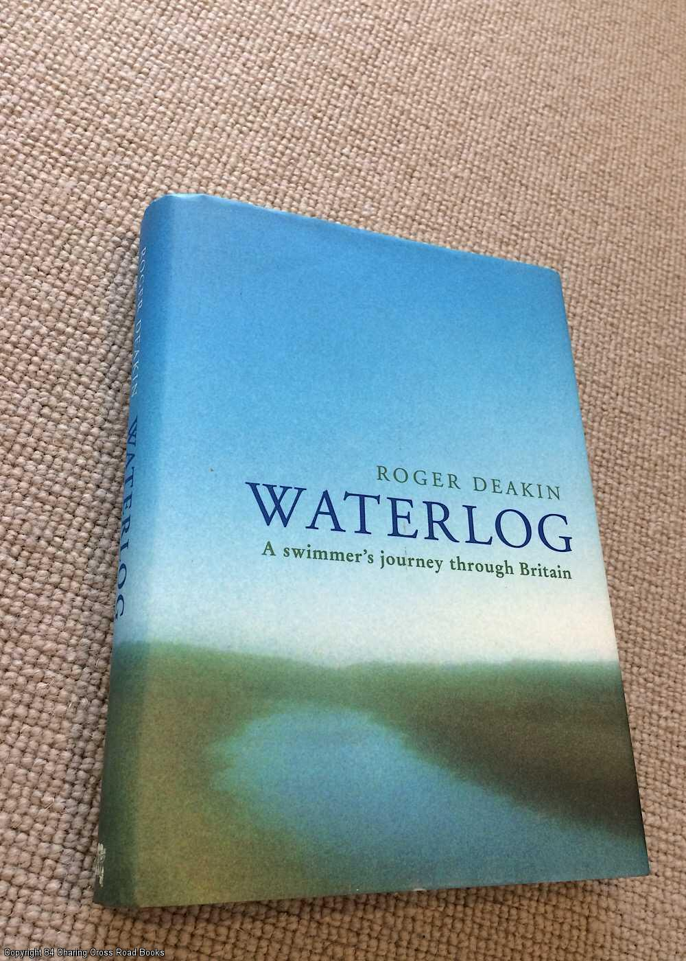 DEAKIN, ROGER - Waterlog: A Swimmer's Journey Through Britain