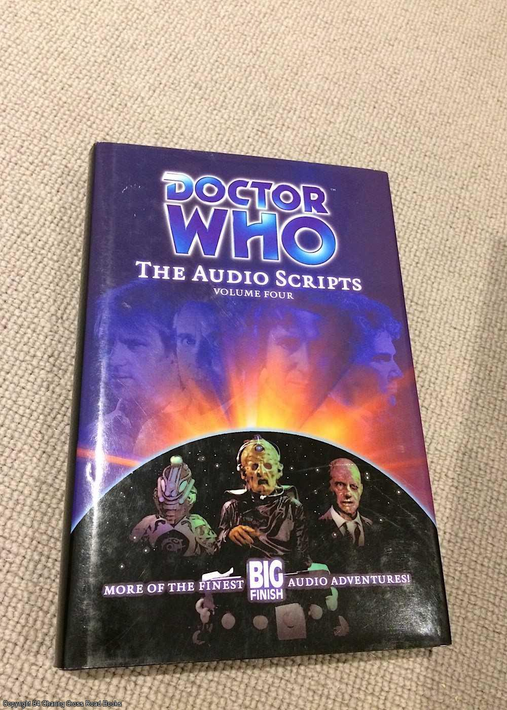 FARRINGTON, IAN - Doctor Who The Audio Scripts Volume Four
