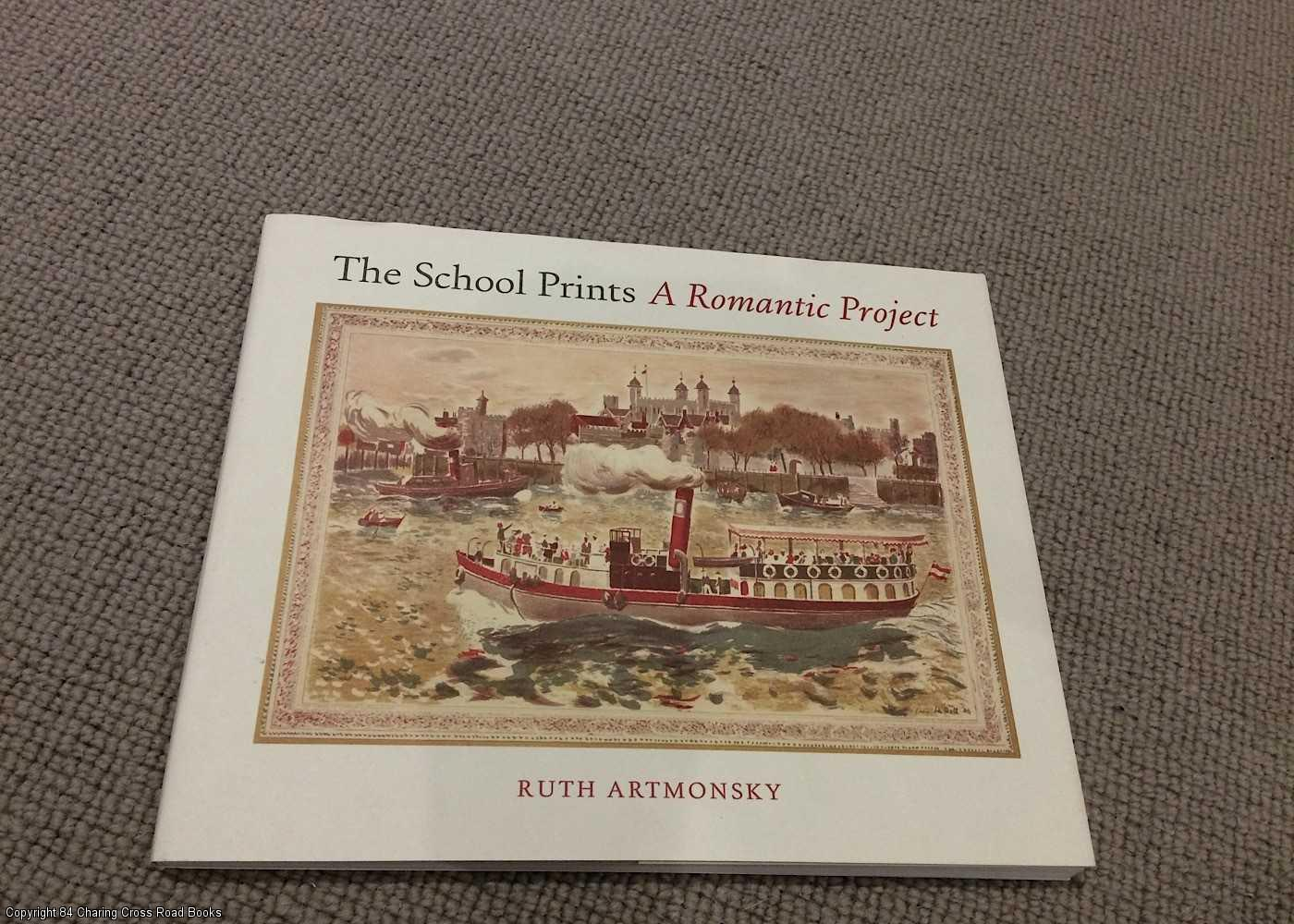 ARTMONSKY, RUTH - The School Prints: A Romantic Project