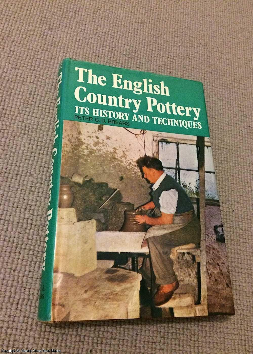 BREARS, PETER C. D. - English Country Pottery: Its History and Techniques