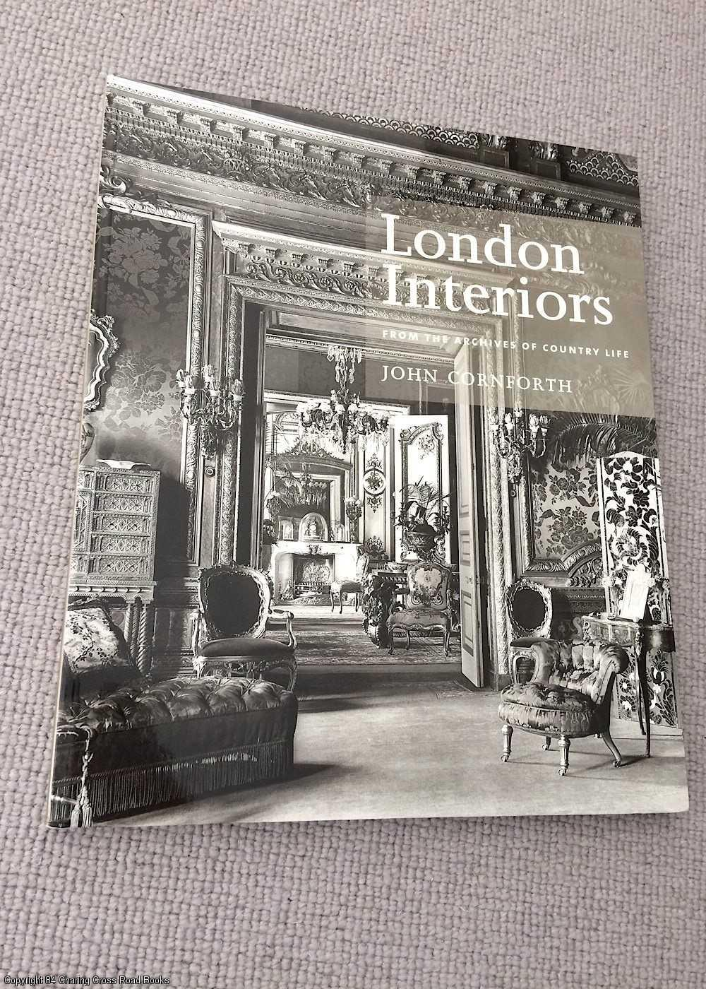 CORNFORTH, JOHN - London Interiors: From the Archives of Country Life