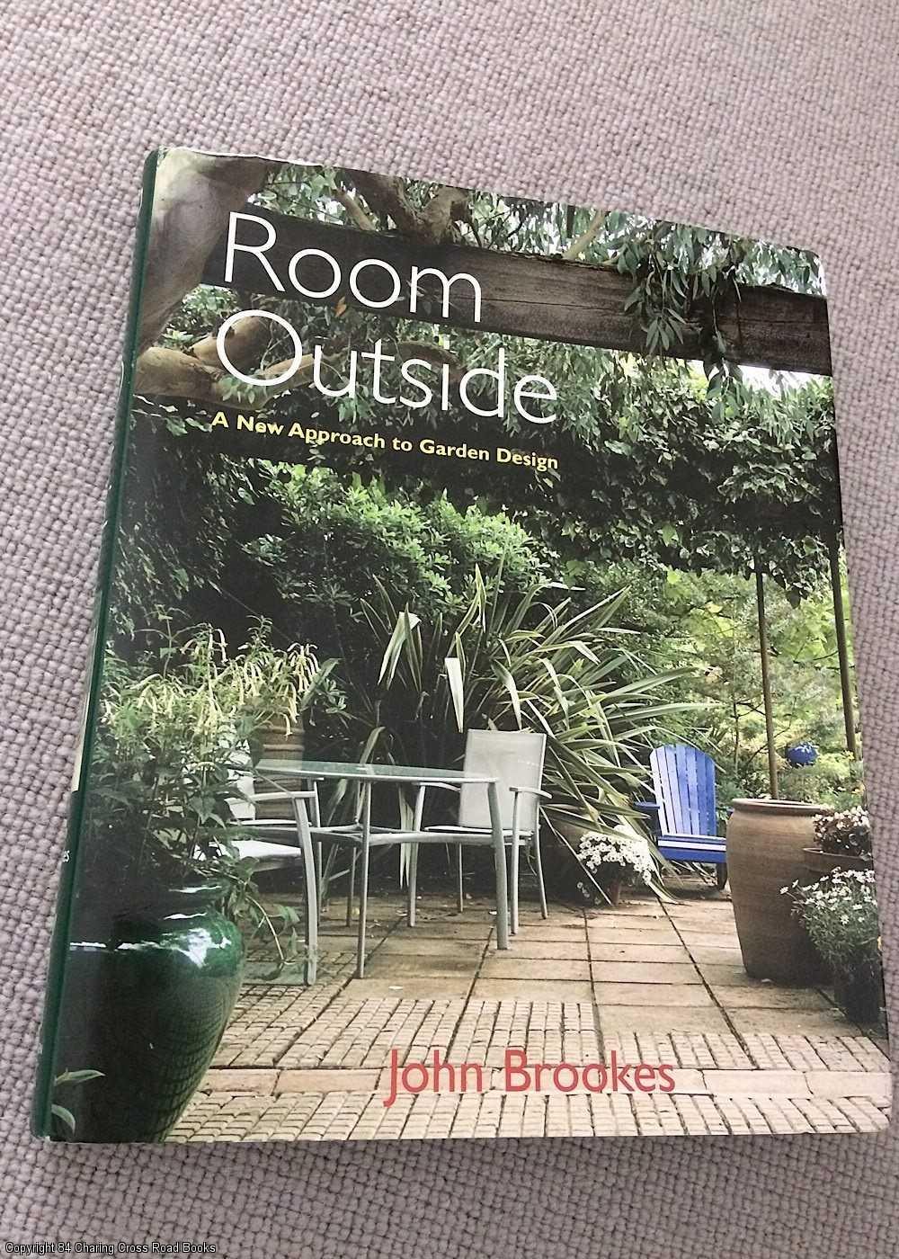 BROOKES, JOHN - Room Outside: A New Approach to Garden Design