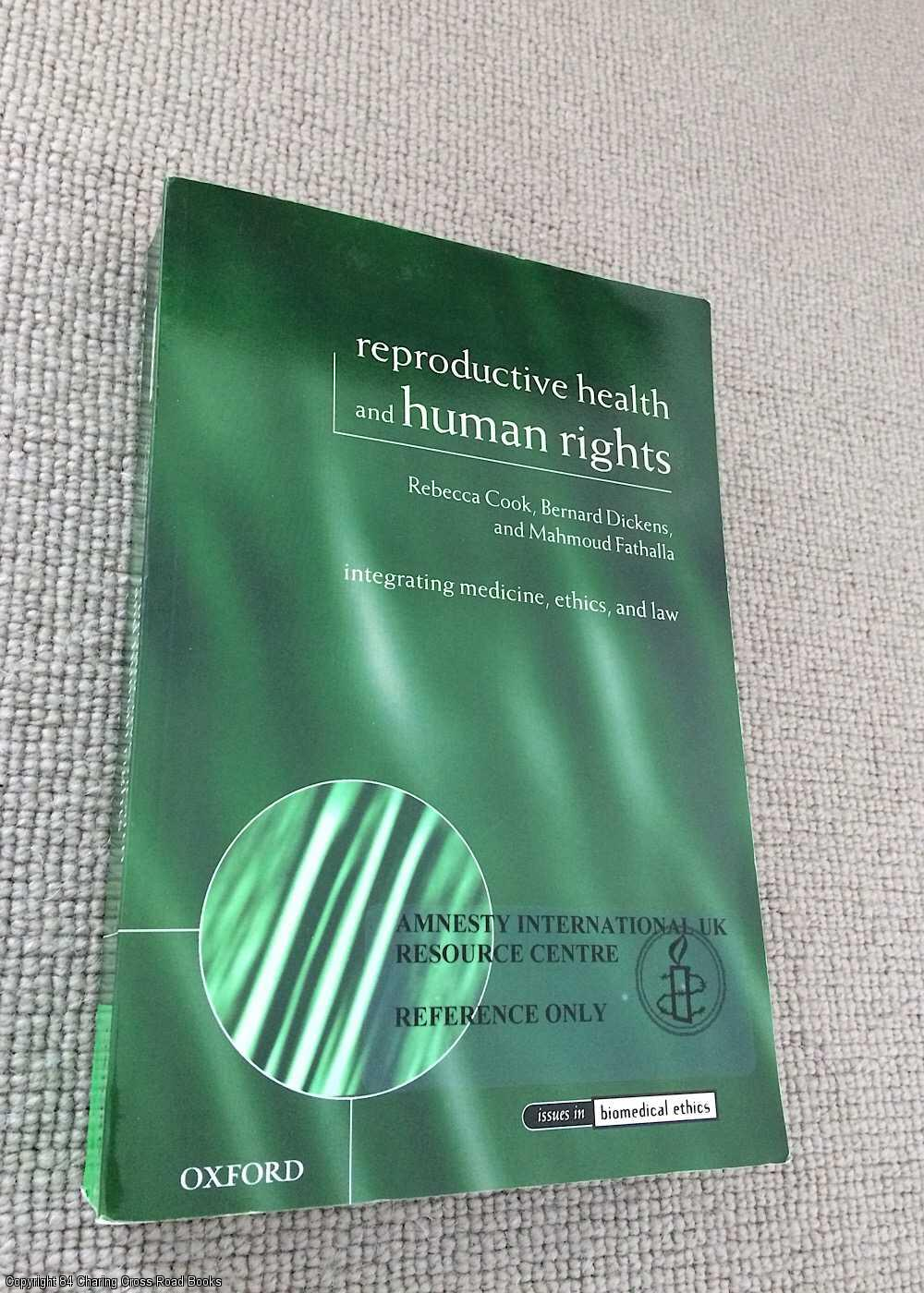 COOK, REBECCA J. - Reproductive Health And Human Rights: Integrating Medicine, Ethics, and Law