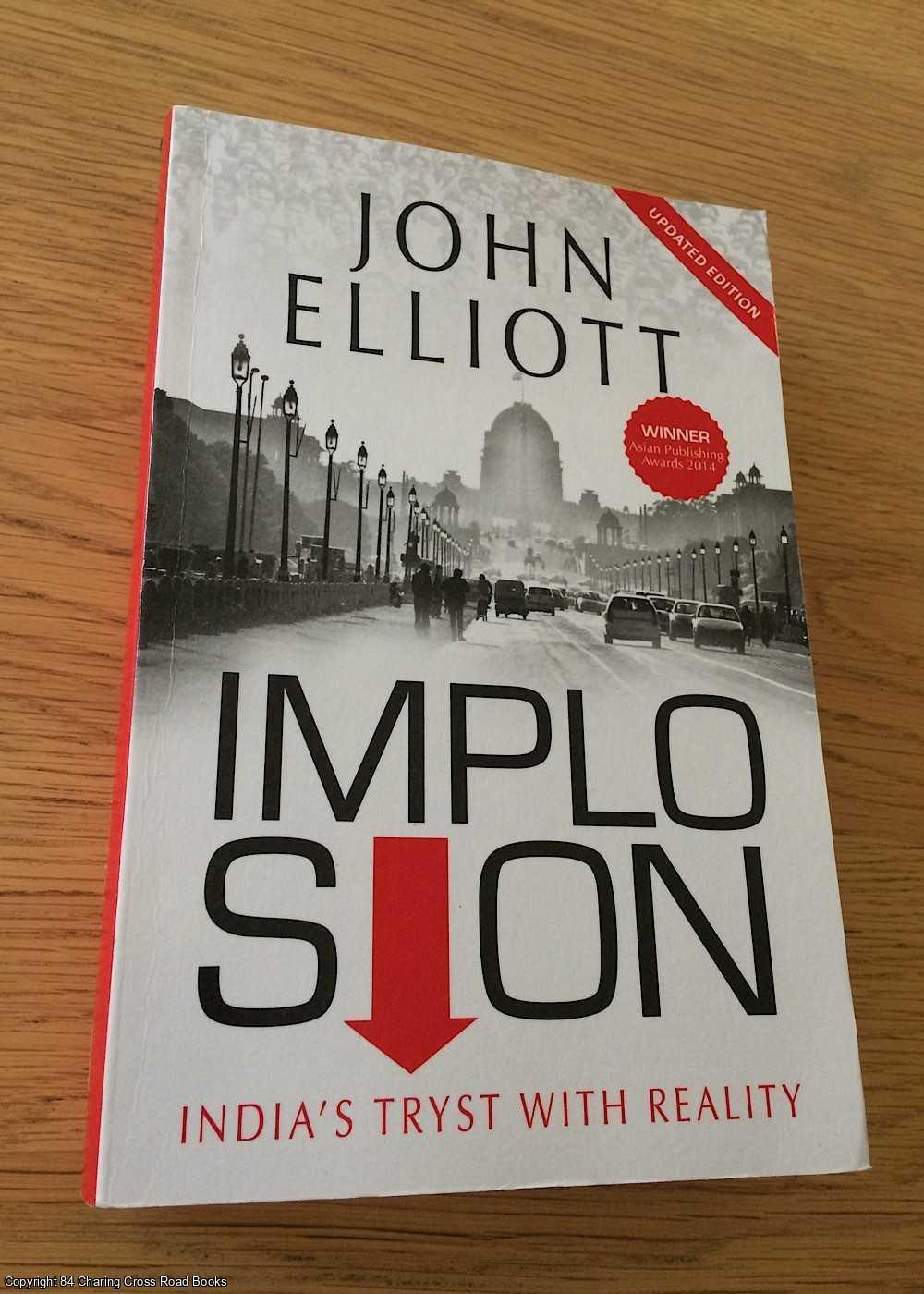 ELLIOTT, JOHN - Implosion