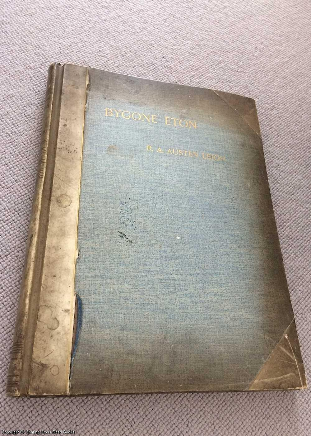 AUSTEN-LEIGH, R. A. - Bygone Eton: a collection of permanent photographs