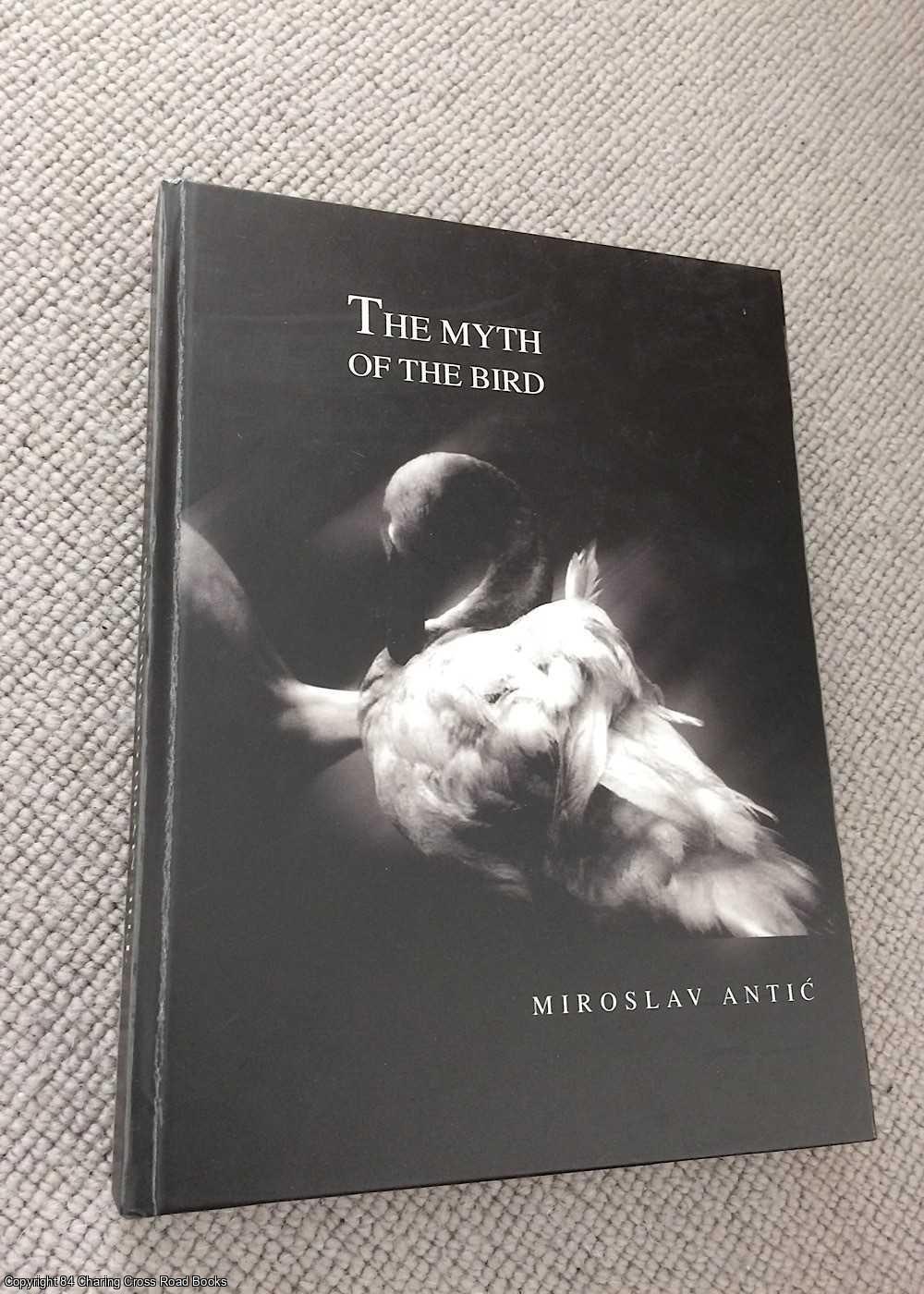 ANTIC, MIROSLAV - The Myth of the Bird