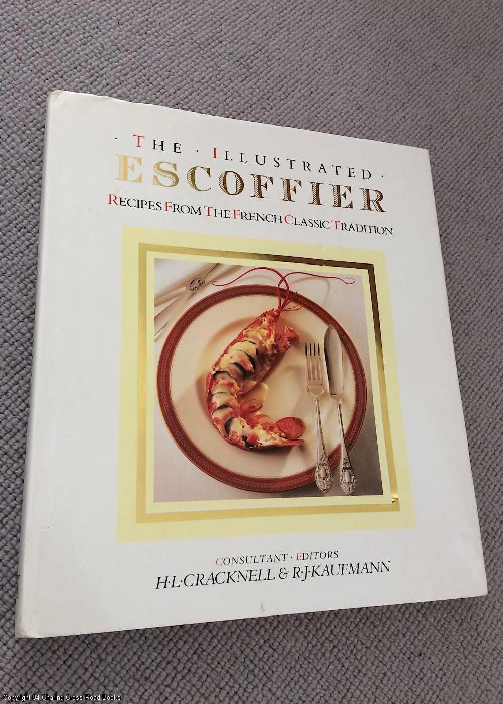 AUGUSTE ESCOFFIER - Illustrated Escoffier: Classic Recipes from Le Guide Culinaire