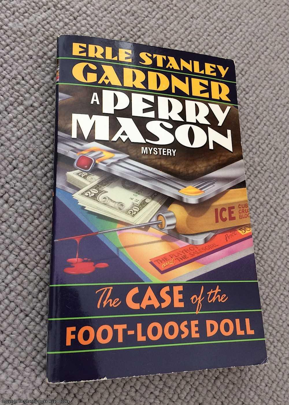 GARDNER, ERLE STANLEY - The Case of the Foot-Loose Doll