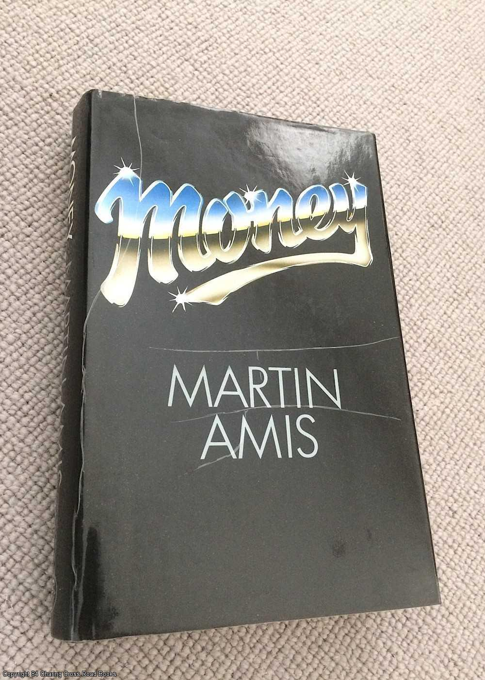 AMIS, MARTIN - Money: A Suicide Note