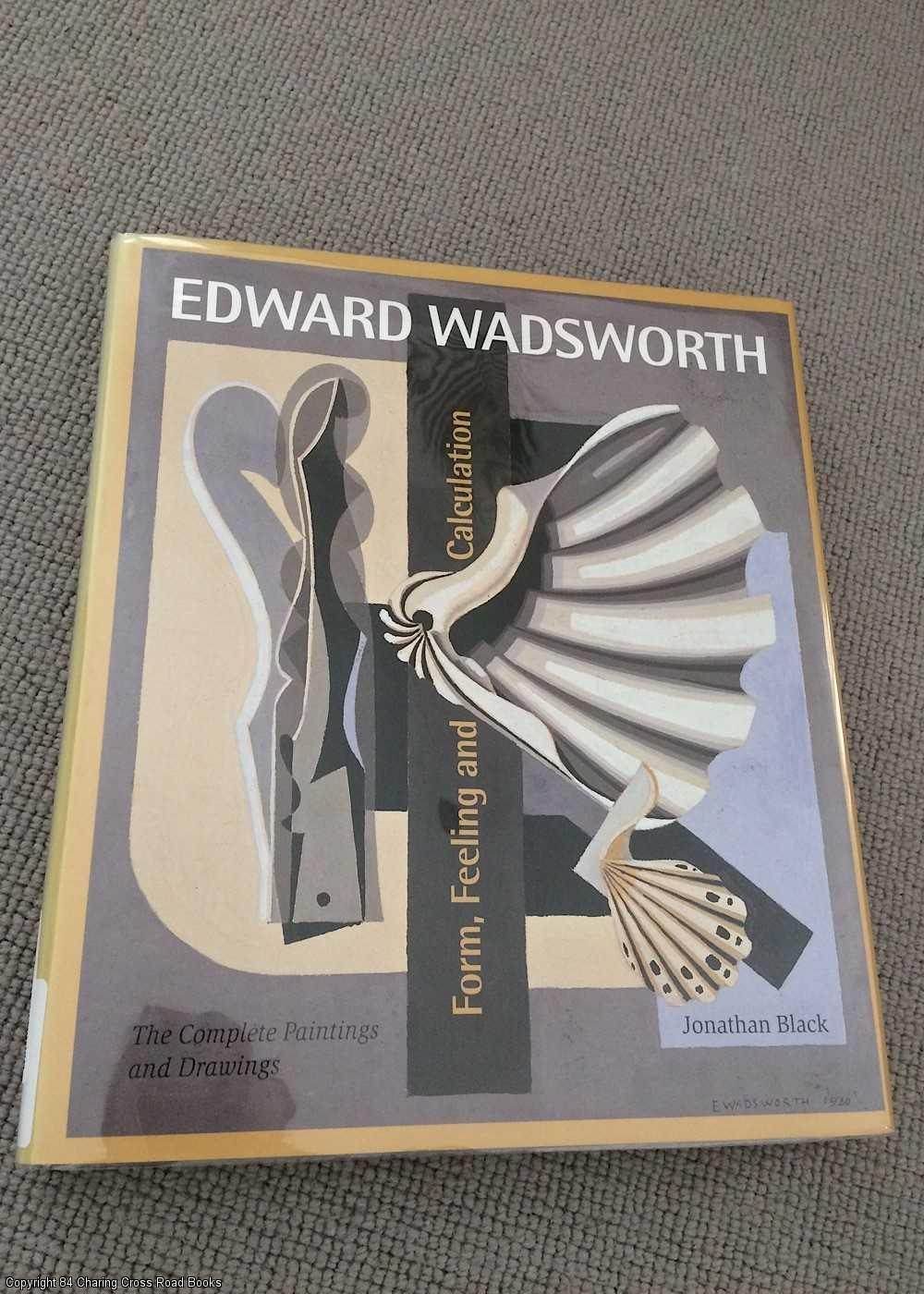 BLACK, JONATHAN - Edward Wadsworth: Complete Painting and Drawings