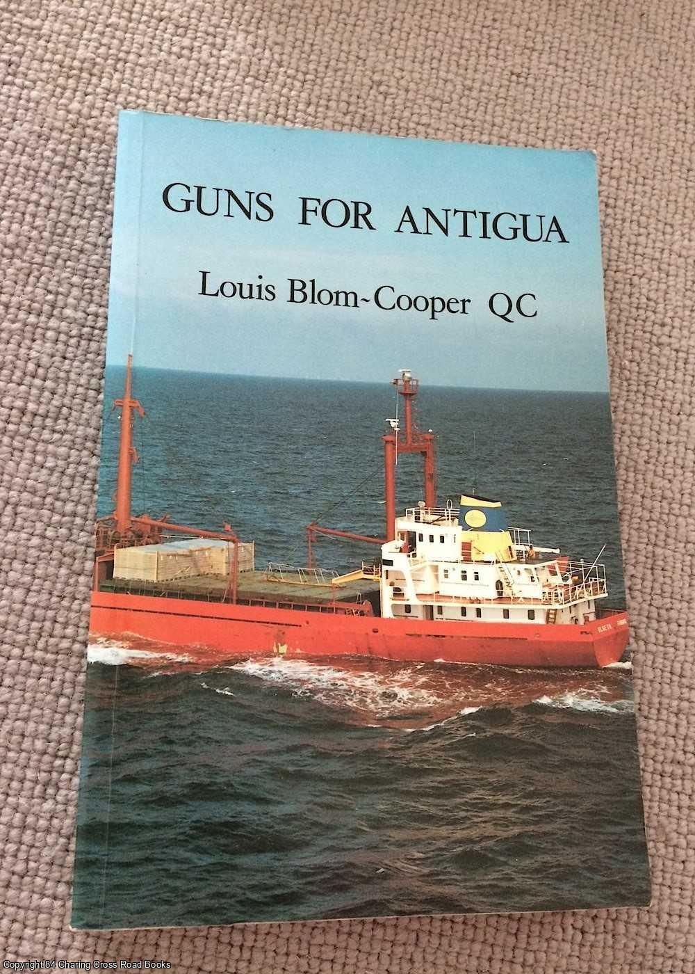 BLOM-COOPER, LOUIS - Guns for Antigua