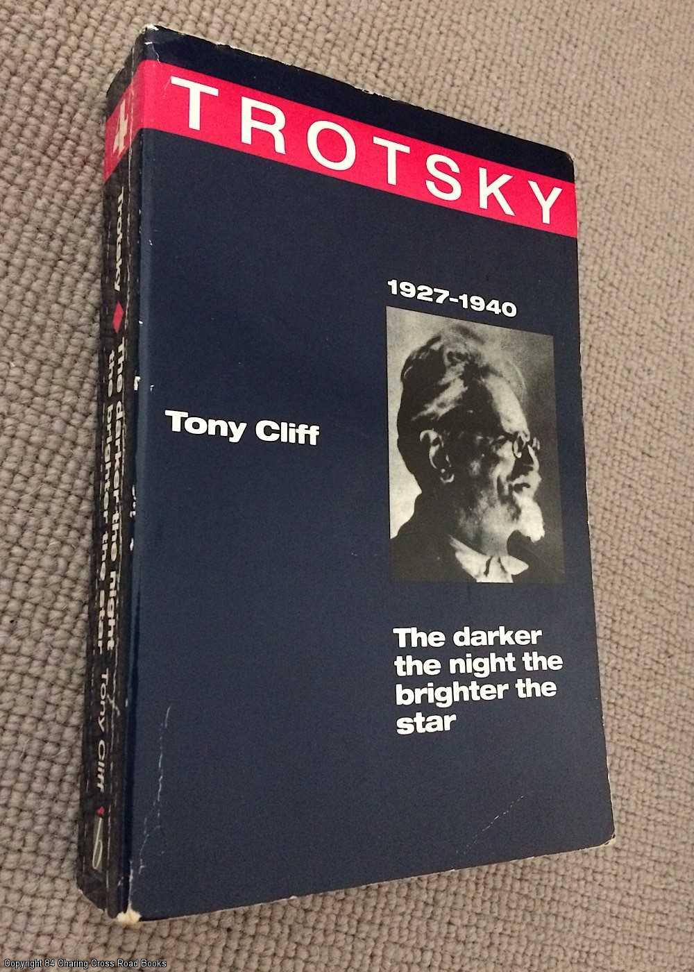 CLIFF, TONY - Trotsky: The Darker the Night, the Brighter the Star, 1927 - 1940 vol 4