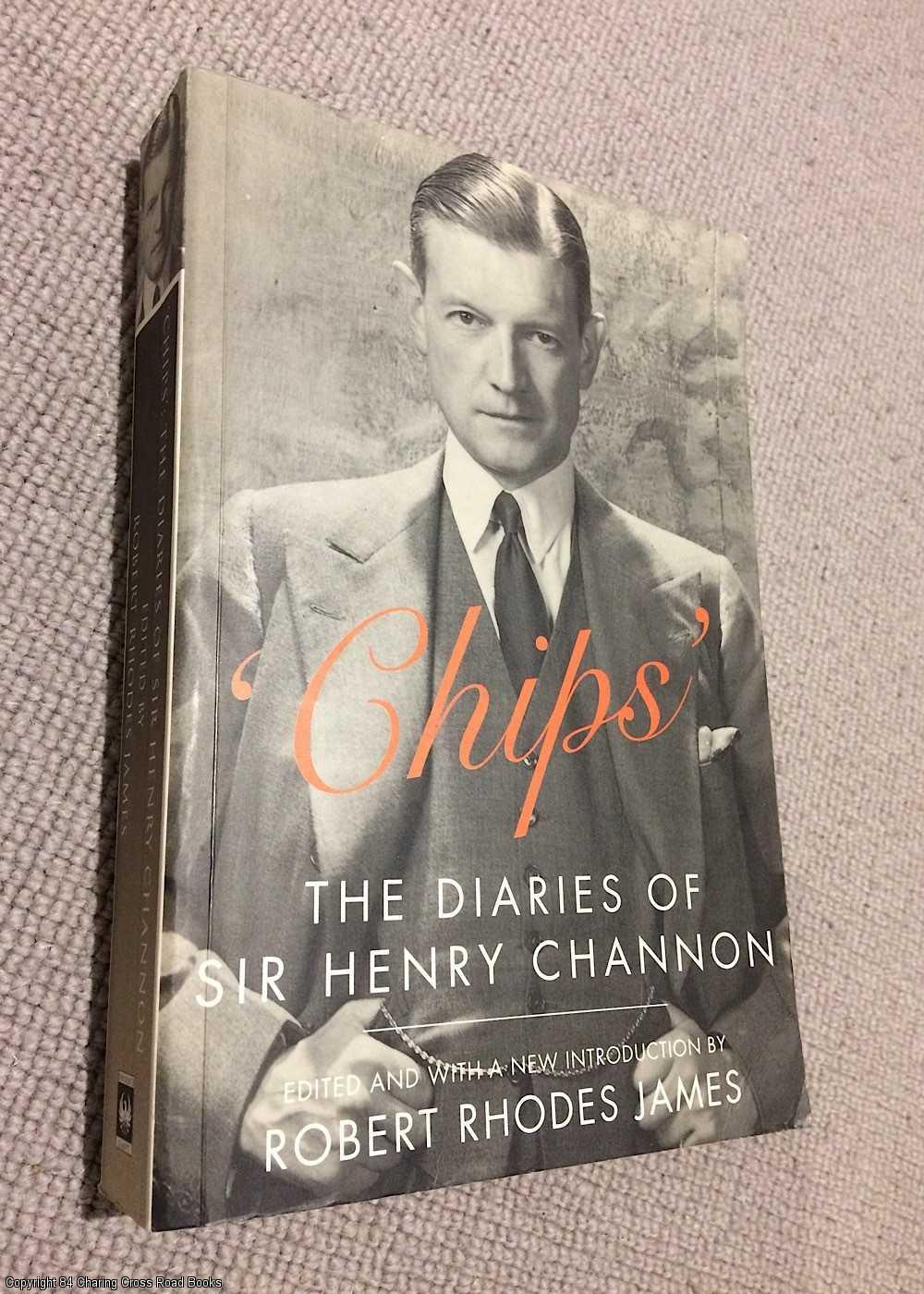 CHANNON, CHIPS; JAMES, R. R. - Chips : The Diaries of Sir Henry 'Chips' Channon