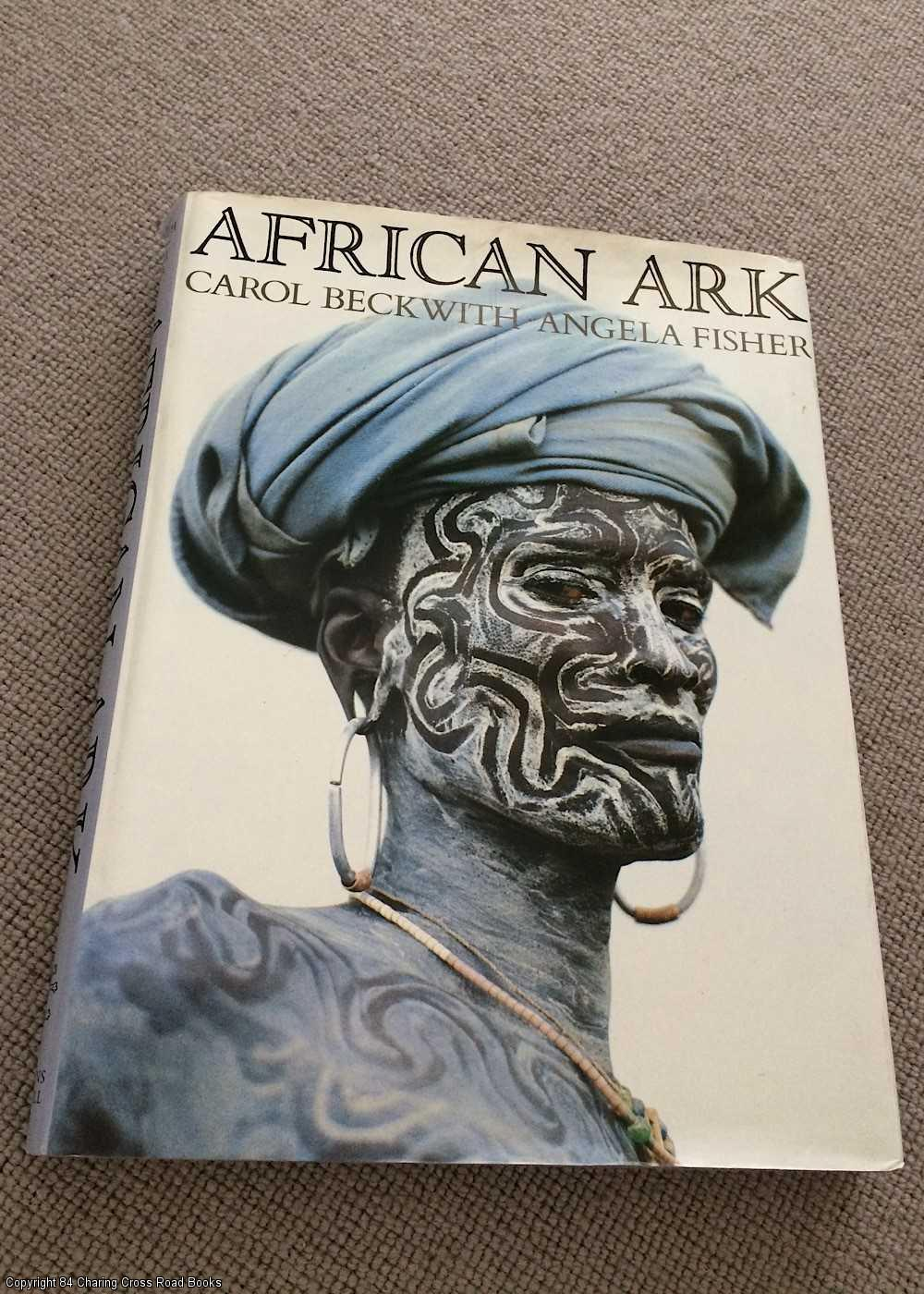 BECKWITH CAROL, FISHER ANGELA - African Ark: Peoples of the Horn
