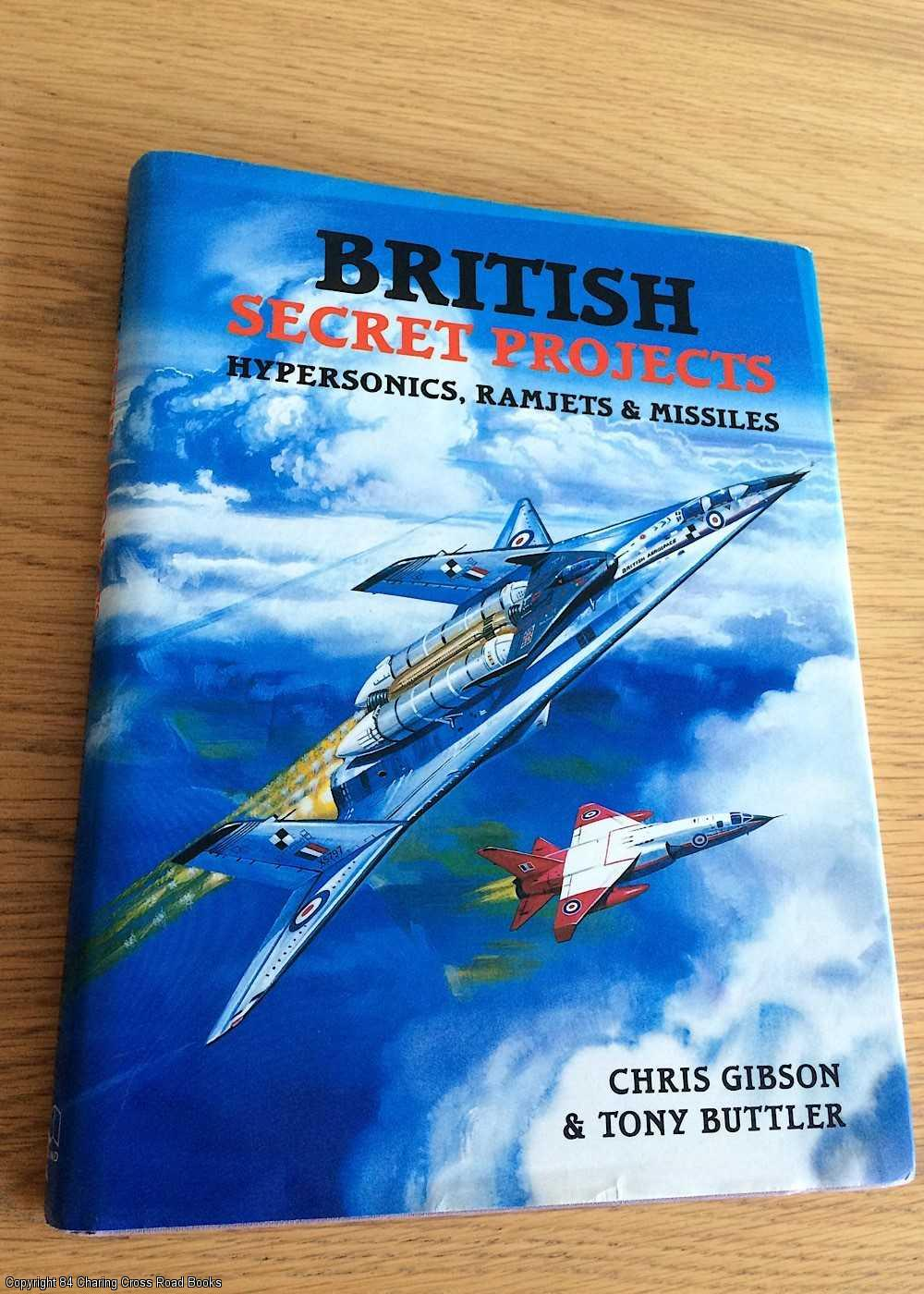 TONY BUTTLER, CHRIS GIBSON - British Secret Projects: Hypersonics, Ramjets and Missiles